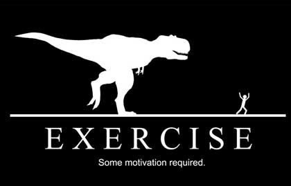 exerscise some motivation is required